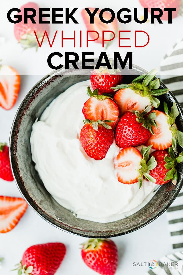 Greek Yogurt Whipped Cream pairs perfectly with a wide variety of fruits. It's creamy, sweet, and tangy! #saltandbaker #greekyogurt #healthy #breakfast #dessert #inseason #fruit