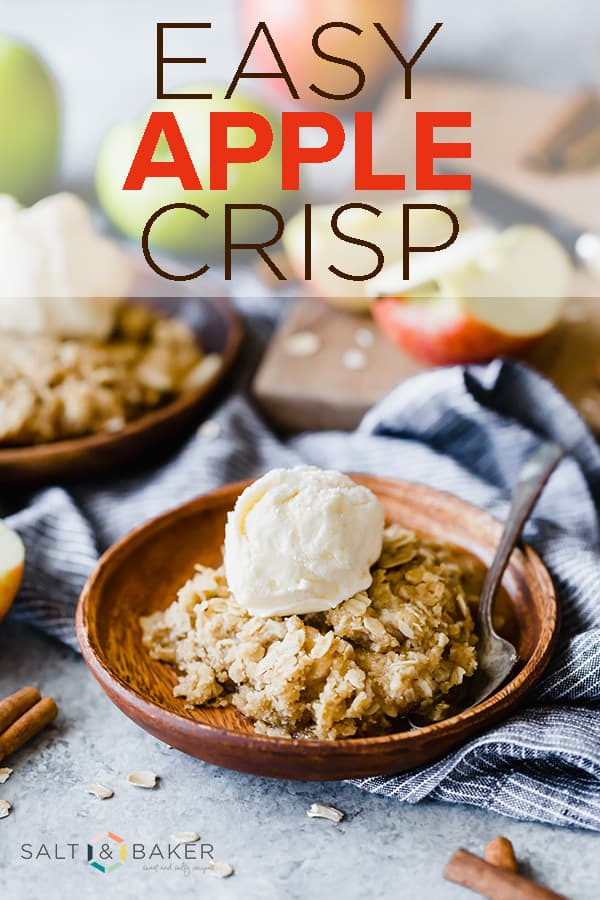 This is an Easy Apple Crisp Recipe that you're bound to love! It uses freshly chopped apples and is topped with an irresistible buttery oatmeal crumble. #saltandbaker #applecrisp #apples #applerecipe #easyapplecrisp #applecrumble