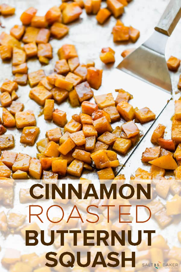 This Cinnamon Roasted Butternut Squash melts in your mouth! The sugar and butter caramelizes to make a perfect glaze. A fall side dish everyone will love! #saltandbaker