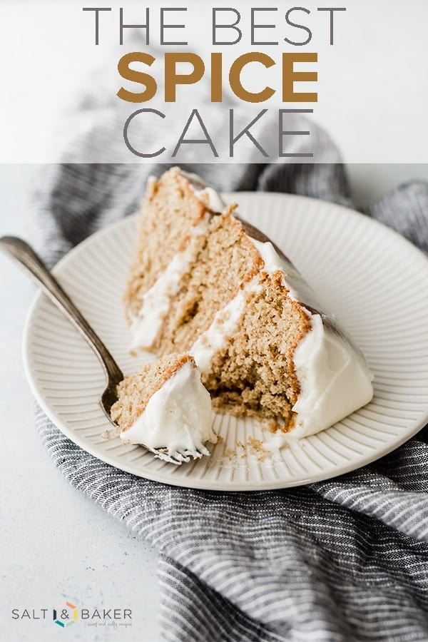 The BEST Spice Cake ever! This cake is moist and spiced to perfection! It's topped with a silky smooth cream cheese frosting. #saltandbaker #spicecake #creamcheesefrosting #layeredcake