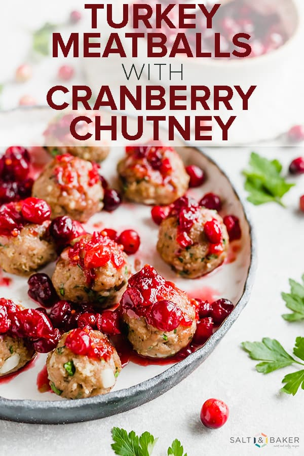 Turkey Meatballs with Cranberry Chutney is the perfect holiday appetizer! An easy turkey meatball recipe paired with a sweet and tangy fresh cranberry chutney will be the perfect New Years Eve appetizer! #saltandbaker #appetizer #meatballs #chutney #cranberries